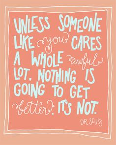 Hand-lettered quote from The Lorax! Three different color schemes featured. | whimsy + wild