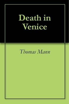 Death In Venice by Thomas Mann | 22 Books You Need To Read This Summer