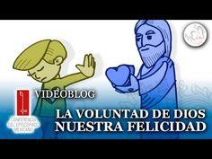 La Voluntad de Dios nos da felicidad - YouTube