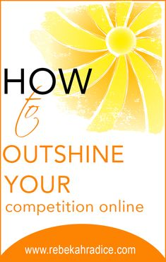 12 Ways to Outshine Your Competition Online Pinned by www.goodinklings.com Gads and Oodles of Good  Advice, Tips & Tricks to Succeed as a Creative Person