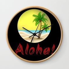 Aloha Hawaii Summer Vibes Cool Holiday Outfits and Home Decor Designs Wall Clock by Palm Trees Beach, Aloha Hawaii, Wall Clocks, Holiday Outfits, Wall Design, Summer Vibes, Cool Designs, Wall Decor, Decor Ideas