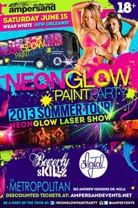Amps On The Road! NeonGLOW Paint Party Tour JUNE 15@ THE METROPOLITAN (New Orleans) - Tickets - The Metropolitan Nightclub - New Orleans, LA, June 15, 2013 | Ticketfly