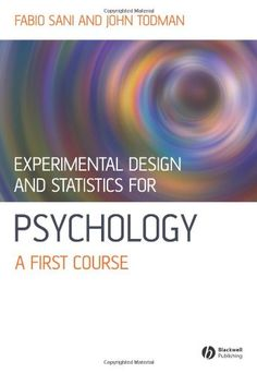 Experimental Design and Statistics for Psychology: A First Course by Fabio Sani http://search.lib.cam.ac.uk/?itemid=|collandb|870025
