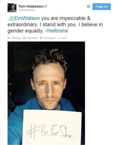 #HeforShe okay I didn't think it was possible for me to love Tom more but he is JUST SO PERFECT