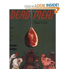 "Sue Coe's visual record of her trip to forty slaughterhouses in ""Dead Meat"""