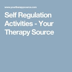 Self Regulation Activities - Your Therapy Source