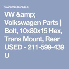 VW & Volkswagen Parts   Bolt, 10x80x15 Hex, Trans Mount, Rear USED - 211-599-439 U