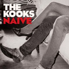 The Kooks - Naive.