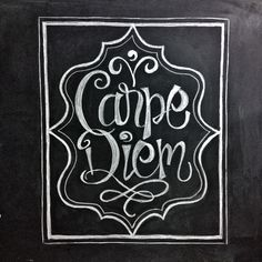carpe diem on chalkboard