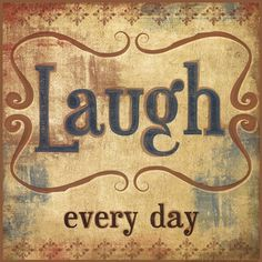 """Laugh every day"" by Mollie B. #Typography&Lettering #Happiness"