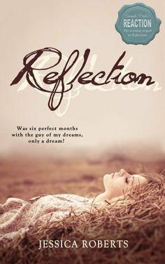 Reflection (Reflection Series) by Jessica Roberts, http://www.amazon.com/dp/B007APJ0D6/ref=cm_sw_r_pi_dp_XcaZrb0TQPFAR