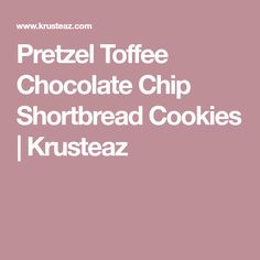 Pretzel Toffee Chocolate Chip Shortbread Cookies   Krusteaz