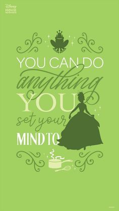 Tiana - You can do anything you set your mind to. Walt Disney, Disney Princess Tiana, Disney Princess Quotes, Disney Movie Quotes, Disney Art, Disney Movies, Disney Princesses, Disney Pics, Disney Stuff