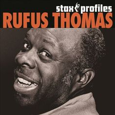 Stax Profiles - Rufus Thomas | Songs, Reviews, Credits, Awards | AllMusic