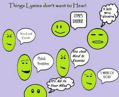 what not to say to someone with lyme disease