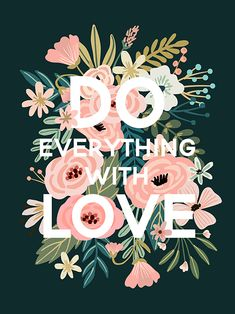 Do Everything With Love Canvas Print by Mia Charro Love Canvas, Canvas Wall Art, Canvas Prints, Wallpaper Quotes, Iphone Wallpaper, Cute Wallpapers With Quotes, Love Wallpaper Backgrounds, Unique Wallpaper, Wallpaper Ideas