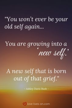 """Ashley Davis Bush's answer to the FAQ """"When will I be my old self again?"""" Click through to watch our full interview with her and learn more tips for surviving the stages of grief."""