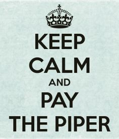Keep-calm-and-pay-the-piper