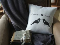 If you're a bird I'm a bird throw pillow cover quote by Twirlocity, $14.99