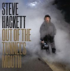 Out Of The Tunnel's Mouth ~ Steve Hackett