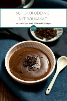 Zuckerfreier Schokopudding mit Rohkakao Recipe for sugar-free chocolate pudding with raw cocoa and rice syrup Sans Fructose, Fructose Free, Cocoa Recipes, Raw Food Recipes, Chocolate Recipes, Vegan Chocolate Pudding, Sugar Free Chocolate, Cocoa Chocolate, Dessert Simple
