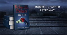 #RobertPParker #Mystery #Giveaway – Win Any Robert P. Parker Novel You Want! #kindle
