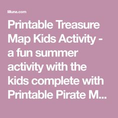 Printable Treasure Map Kids Activity - a fun summer activity with the kids complete with Printable Pirate Maps and golden rocks.