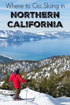 Where To Go Skiing Or Snowboarding In Northern California And Nevada The