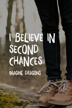 I believe in second chances - Imagine Dragons   Sarah made this with Spoken.ly