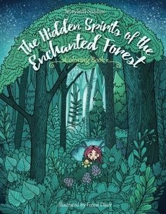 The Hidden Spirits of the Enchanted Forest: A Magical Col...