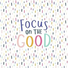 Focus on the Good/ quotes/ sayings/ motivation/ life inspiration/ word up/ inspiration art prints/ colorful art prints Cute Quotes, Happy Quotes, Words Quotes, Positive Quotes, Best Quotes, Sayings, Good Things Quotes, Be Kind Quotes, Positive Art