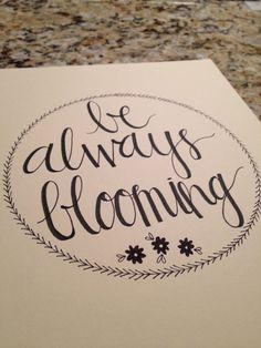 be always blooming -- 8 x 10 via Etsy http://www.etsy.com/shop/JonesersEtc
