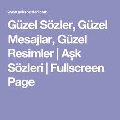 Güzel Sözler, Güzel Mesajlar, Güzel Resimler   Aşk Sözleri   Fullscreen Page