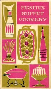 Festive Buffet Cookery, published by Peter Pauper Press in 1965.  Recipes compiled by Evelyn Loeb, with Decorations by Maggie Jarvis.