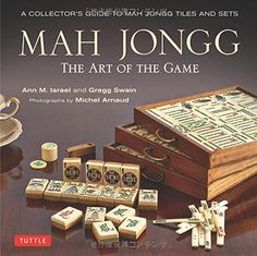 Mah Jongg: The Art of the Game: A Collector's Guide to Mah Jongg Tiles and Sets: Ann Israel, Gregg Swain, Michel Arnaud, Milton Stern: 8601409592794: Amazon.com: Books