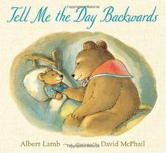 Tell Me the Day Backwards by Albert Lamb,http://www.amazon.com/dp/0763650552/ref=cm_sw_r_pi_dp_LfyYsb1BYAAFWC9B