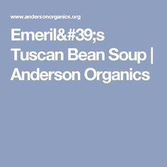Emeril's Tuscan Bean Soup | Anderson Organics