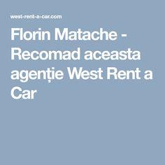 Florin Matache - Recomad aceasta agenție West Rent a Car Car, Automobile, Autos, Cars
