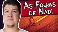 Assunto Super Interessante: As Folhas de NADI: Sua Vida Está Escrita Nelas! (A...