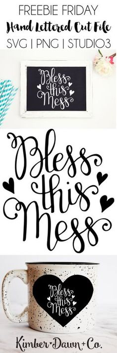 FREEBIE FRIDAY! Hand Lettered Bless This Mess Free SVG Cut File (also offered as a PNG + Studio3 file)   KimberDawnCo.com