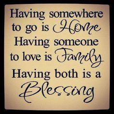 Ter um lugar para ir é Lar Ter alguém para amar é Familia Ter ambos é Benção #Lar #Familia #Bencao