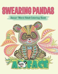 Swearing Pandas Sweary Coloring Book For Adults Swear Word And Relax Volume