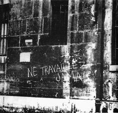 """""""Never work"""" Written on the wall by Guy Debord 1953 Guy Debord, Conceptual Photography, Photomontage, Rue, Graffiti, Writing, History, Artist, Poster"""