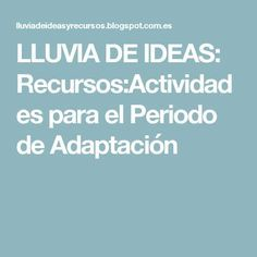 LLUVIA DE IDEAS: Recursos:Actividades para el Periodo de Adaptación Preschool Education, Teaching Resources, Classroom Management, Montessori, Psychology, How To Plan, Ideas Para, K2, Children's Magazines