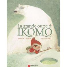 La grande ourse d'Ikomo: Amazon.fr: Agnès de Lestrade, Nicolas Duffaut: Livres