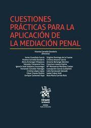 Cuestiones prácticas para la aplicación de la mediación penal [Recurso impreso] / directora, Vicenta Cervelló Donderis ; Javier Guardiola García. - 2016.