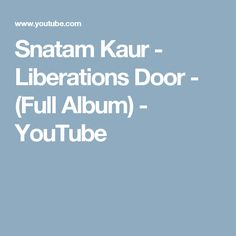 Snatam Kaur - Liberations Door - (Full Album) - YouTube