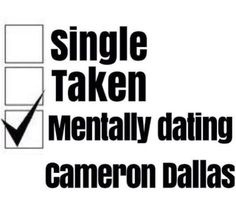 I'm not mentally dating him I'm dating him he just doesn't know it -Victoria :)