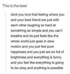 This is one of the best feelings. I'm so glad this is a thing. Being someone who deals with very bad depression, I love having that kind of happiness and hopefulness and joy in my life, those moments that count, that make me forget I was ever depressed.