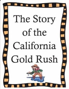 I am writing a term paper on the California Gold Rush, what should I include?